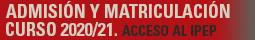 ADMISIÓN Y MATRICULACIÓN 2020/21